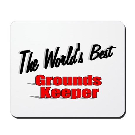 """The World's Best Grounds Keeper"" Mousepad"
