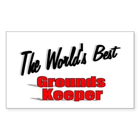 """The World's Best Grounds Keeper"" Sticker (Rectang"