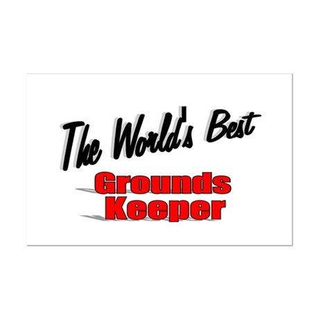 """The World's Best Grounds Keeper"" Mini Poster Prin"