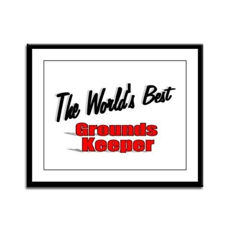 """The World's Best Grounds Keeper"" Framed Panel Pri"