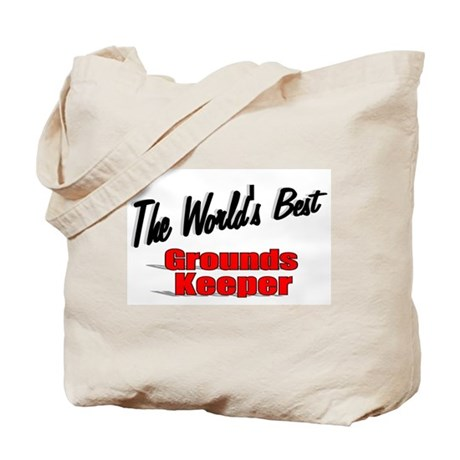 """The World's Best Grounds Keeper"" Tote Bag"