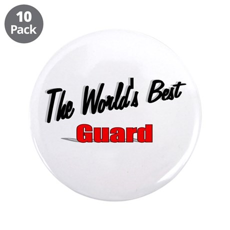 """The World's Best Guard"" 3.5"" Button (10 pack)"