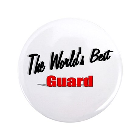 """The World's Best Guard"" 3.5"" Button (100 pack)"