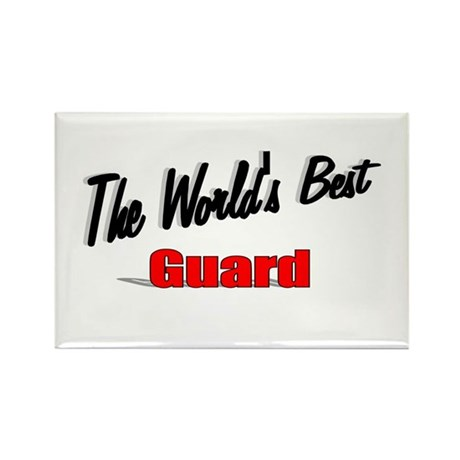 """The World's Best Guard"" Rectangle Magnet"