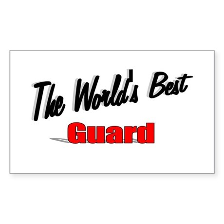 """The World's Best Guard"" Rectangle Sticker"