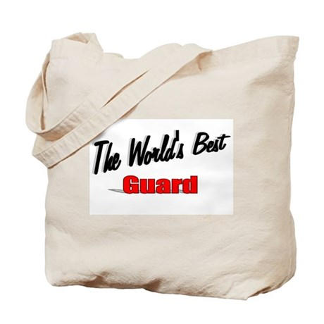 """The World's Best Guard"" Tote Bag"
