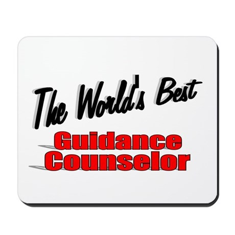 """ The World's Best Guidance Counselor"" Mousepad"