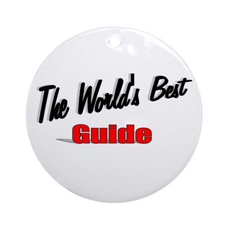 """The World's Best Guide"" Ornament (Round)"