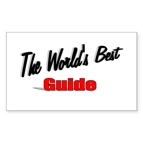 """The World's Best Guide"" Rectangle Sticker"