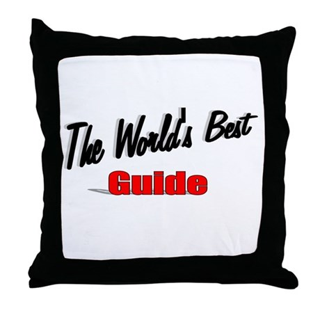 """The World's Best Guide"" Throw Pillow"