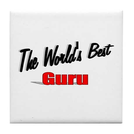&quot;The World's Best Guru&quot; Tile Coaster