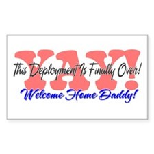 Yay! Welcome Home Daddy! Rectangle Decal