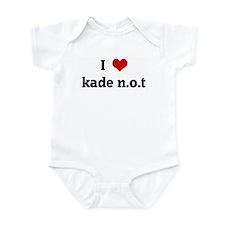 I Love kade n.o.t Infant Bodysuit