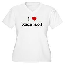 I Love kade n.o.t T-Shirt
