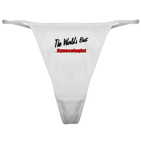 """The World's Best Gynecologist"" Classic Thong"