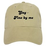 Gay - Fine by me Baseball Cap