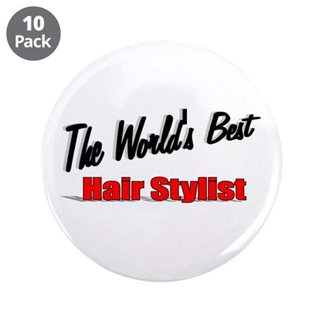 """The World's Best Hair Stylist"" 3.5"" Button (10 pa"