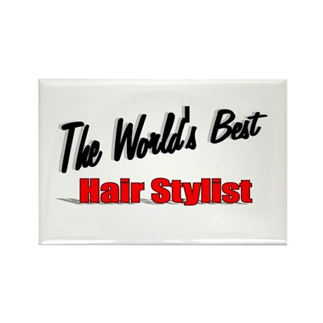 """The World's Best Hair Stylist"" Rectangle Magnet ("