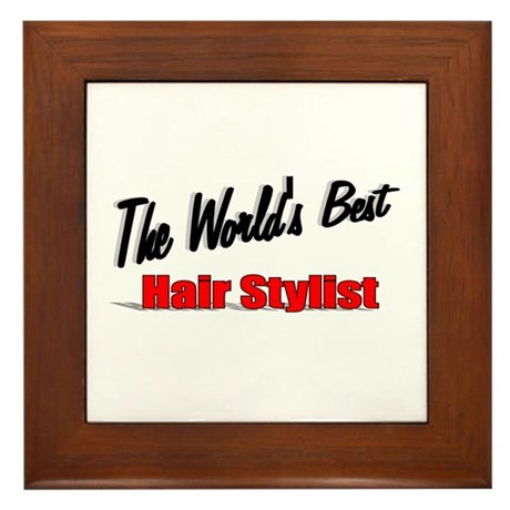 """The World's Best Hair Stylist"" Framed Tile"