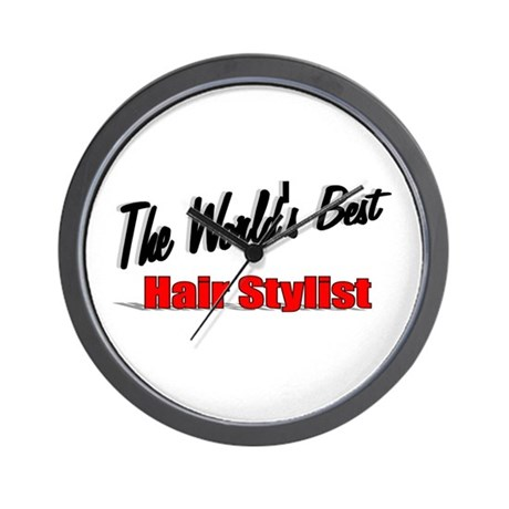 """The World's Best Hair Stylist"" Wall Clock"