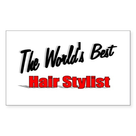 """The World's Best Hair Stylist"" Sticker (Rectangle"