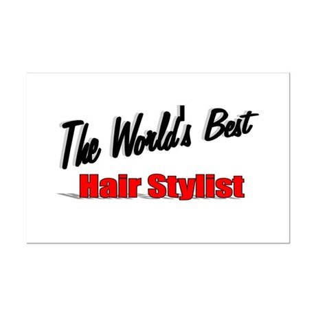 """The World's Best Hair Stylist"" Mini Poster Print"