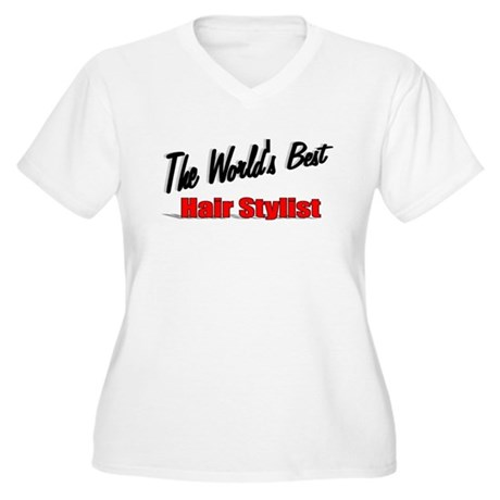 """The World's Best Hair Stylist"" Women's Plus Size"