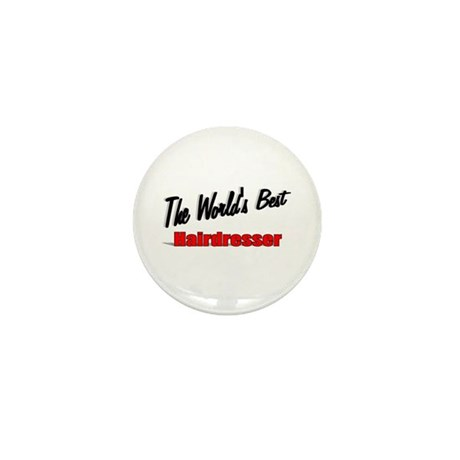 &quot;The World's Best Hairdresser&quot; Mini Button (10 pac