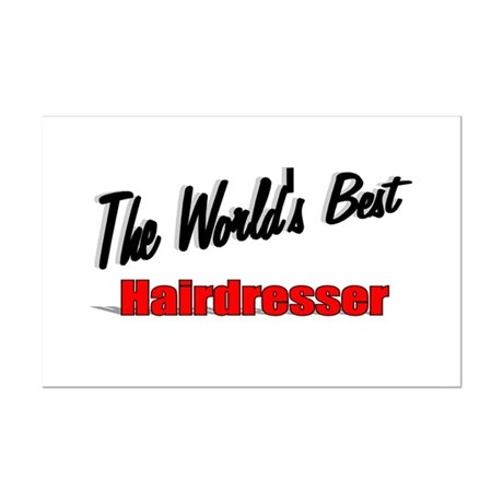 &quot;The World's Best Hairdresser&quot; Mini Poster Print