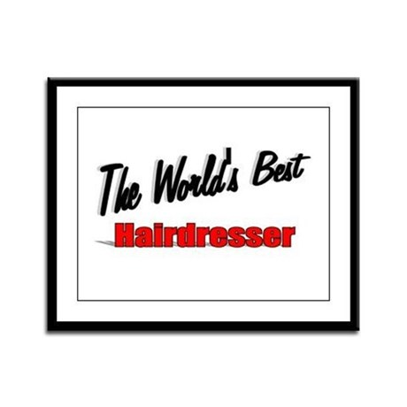 &quot;The World's Best Hairdresser&quot; Framed Panel Print