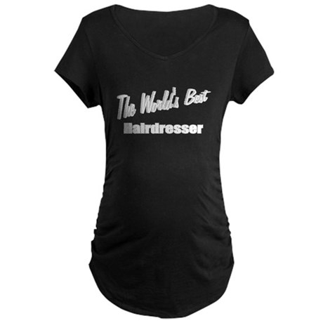 &quot;The World's Best Hairdresser&quot; Maternity Dark T-Sh