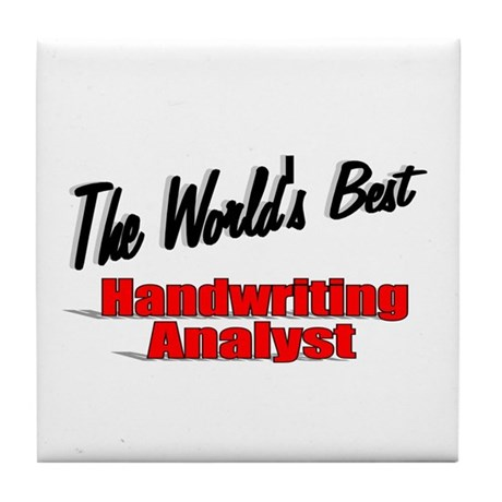 &quot; The World's Best Handwriting Analyist&quot; Tile Coas