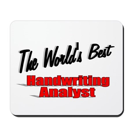 &quot; The World's Best Handwriting Analyist&quot; Mousepad