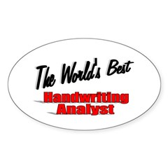 """ The World's Best Handwriting Analyist"" Sticker ("