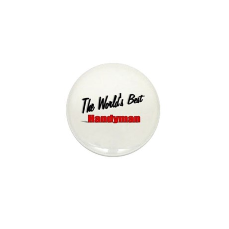 """ The World's Best Handyman"" Mini Button (10 pack)"