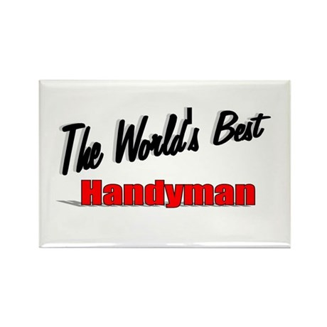 """ The World's Best Handyman"" Rectangle Magnet (100"