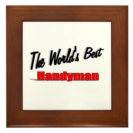 """ The World's Best Handyman"" Framed Tile"