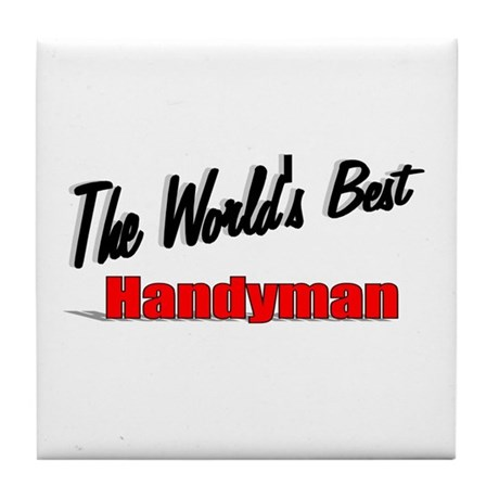 """ The World's Best Handyman"" Tile Coaster"