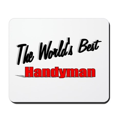 """ The World's Best Handyman"" Mousepad"