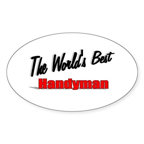""" The World's Best Handyman"" Oval Sticker"