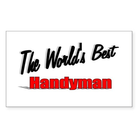 """ The World's Best Handyman"" Rectangle Sticker"