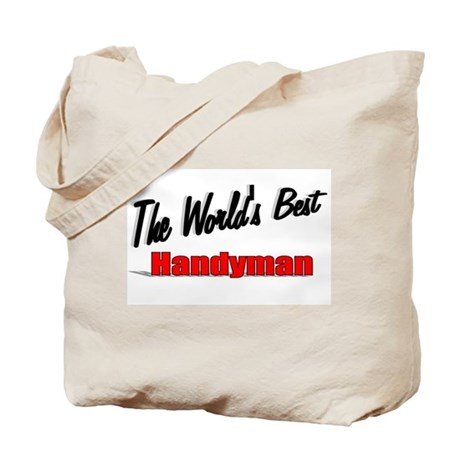 """ The World's Best Handyman"" Tote Bag"