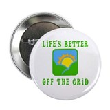 "Life's Better Off the Grid 2.25"" Button (10 pack)"