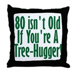 80 Isn't Old, 80th Throw Pillow