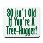 80 Isn't Old, 80th Mousepad