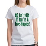 80 Isn't Old, 80th Women's T-Shirt
