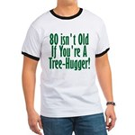 80 Isn't Old, 80th Ringer T