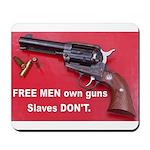 Free Men Own Guns Mousepad