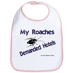 My Roaches Demanded Hotels Bib