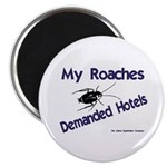 My Roaches Demanded Hotels Magnet